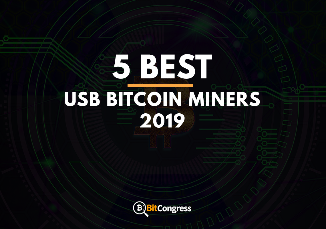 5 Best USB Bitcoin Miners 2019 – Reviews & Buying Guide