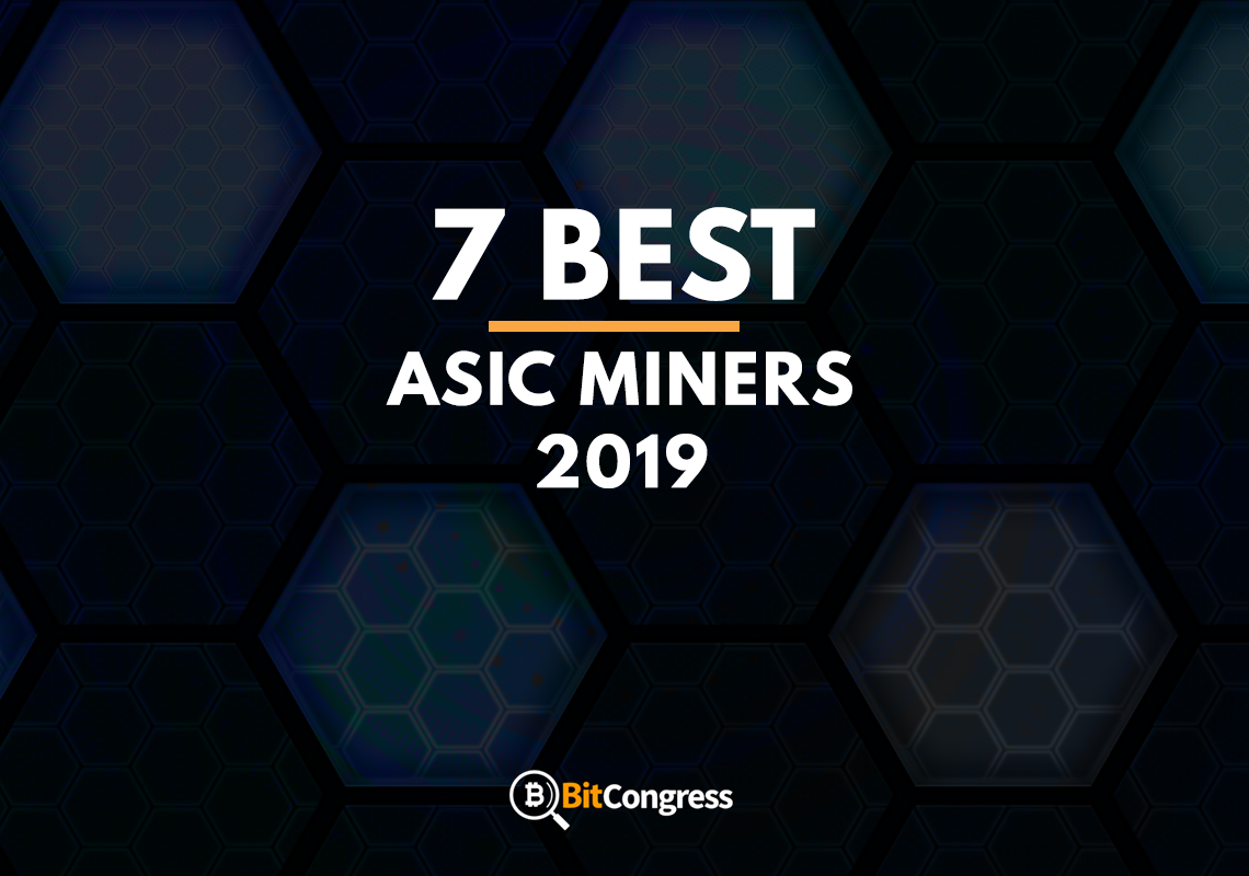 7 Best ASIC Miners 2019: Tried and Tested With Reviews