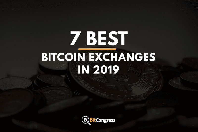12 Best Bitcoin Exchanges 2019 – Tried and Tested with Reviews