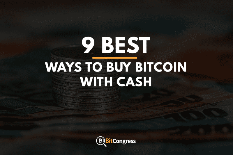 9 Best Ways To Buy Bitcoin With Cash 2021 The Ultimate Guide