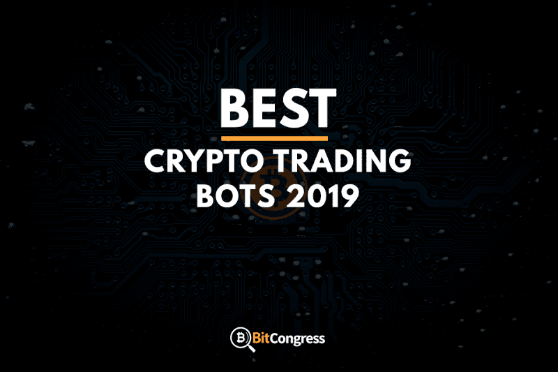 Best Crypto Trading Bots 2019 – Automated Crypto Profits!