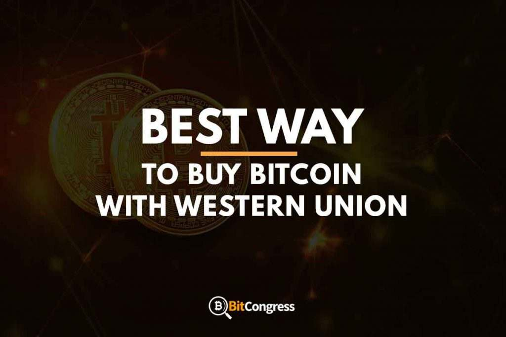 BEST WAY TO BUY BITCOIN WITH WESTERN UNION