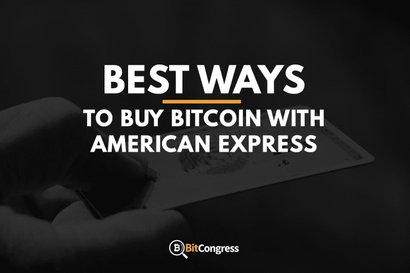 Best Ways to Buy Bitcoin with American Express 2019