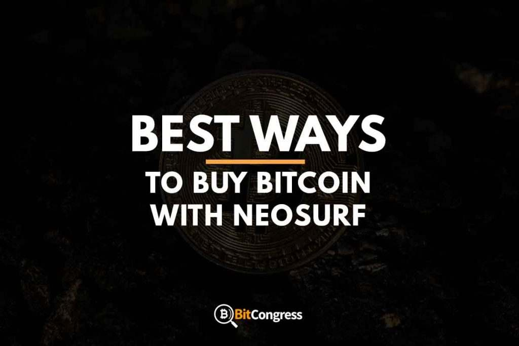 BEST WAYS TO BUY BITCOIN WITH NEOSURF